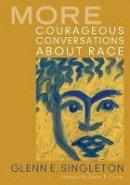 Singleton, Glenn E. - More Courageous Conversations About Race - 9781412992664 - V9781412992664