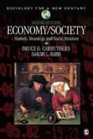 Carruthers, Bruce G., Babb, Sarah Louise - Economy/Society: Markets, Meanings, and Social Structure (Sociology for a New Century Series) - 9781412994965 - V9781412994965