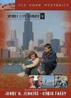 Jenkins, Jerry B, Fabry, Chris - 11: Windy City Danger (Red Rock Mysteries (Paperback)) - 9781414301501 - V9781414301501
