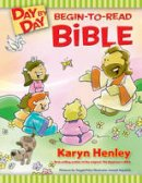 Henley, Karyn - Day by Day Begin-To-Read Bible - 9781414309347 - V9781414309347
