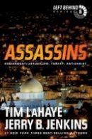 LaHaye, Tim, Jenkins, Jerry B. - Assassins: Assignment: Jerusalem, Target: Antichrist (Left Behind #6) - 9781414334950 - V9781414334950