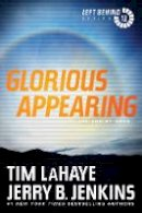 LaHaye, Tim, Jenkins, Jerry B. - Glorious Appearing: The End of Days (Left Behind) - 9781414335018 - V9781414335018