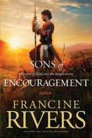 Rivers, Francine - Sons of Encouragement - 9781414348162 - V9781414348162