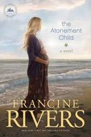 Rivers, Francine - The Atonement Child - 9781414370644 - V9781414370644
