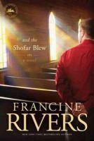 Rivers, Francine - And the Shofar Blew - 9781414370675 - V9781414370675