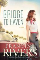 Rivers, Francine - Bridge to Haven - 9781414391397 - V9781414391397