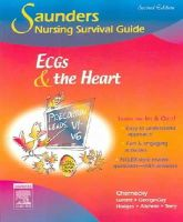 Cynthia C. Chernecky, Kitty Garrett, Beverly George-Gay, Rebecca K. Hodges - Saunders Nursing Survival Guide: ECGs and the Heart - 9781416028789 - V9781416028789