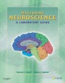 Schaaf PhD  OTR/L, Roseann Cianciulli, Zapletal MS  OTR/L, Audrey Lynne - Mastering Neuroscience: A Laboratory Guide, 1e - 9781416062226 - V9781416062226