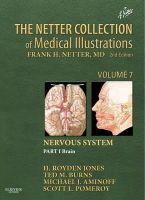 Jones  Jr. Jr., H. Royden, Burns, Ted, Aminoff, Michael J., Pomeroy, Scott - The Netter Collection of Medical Illustrations: Nervous System, Volume 7, Part 1 - Brain, 2e (Netter Green Book Collection) - 9781416063872 - V9781416063872