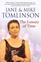 Tomlinson, Jane and Mike - THE LUXURY OF TIME - 9781416502128 - KNW0008505