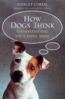 Stanley Coren - How Dogs Think - 9781416502258 - V9781416502258