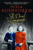 Rushforth, Peter - A Dead Language - 9781416526261 - 9781416526261