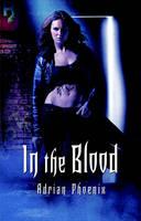 Phoenix, Adrian - In the Blood - 9781416541455 - KCD0011691