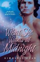 Dean, Kimberly - What She Wants at Midnight (Dream Wreakers) - 9781416547457 - 9781416547457