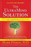 Mark  M.D. Hyman - The UltraMind Solution: The Simple Way to Defeat Depression, Overcome Anxiety, and Sharpen Your Mind - 9781416549727 - V9781416549727