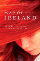 Grant, Stephanie - Map Of Ireland: A Novel - 9781416556237 - 9781416556237