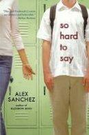 Sanchez, Alex - So Hard to Say - 9781416911890 - V9781416911890