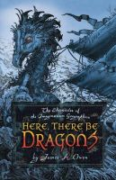 Owen, James A. - Here, There be Dragons - 9781416932499 - KRA0002909