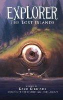 Kibuishi, Kazu - Explorer 2: The Lost Islands - 9781419708831 - V9781419708831