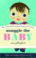 Gillingham, Sara - Snuggle the Baby - 9781419711244 - V9781419711244
