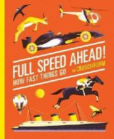 Cruschiform - Full Speed Ahead!: How Fast Things Go - 9781419713385 - V9781419713385