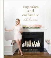 Schuman, Emily - Cupcakes and Cashmere at Home - 9781419715839 - V9781419715839