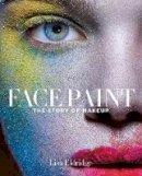 Eldridge, Lisa - Face Paint: The Story of Makeup - 9781419717963 - V9781419717963
