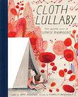 Novesky, Amy - Cloth Lullaby: The Woven Life of Louise Bourgeois - 9781419718816 - V9781419718816