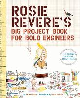 Andrea Beaty - Rosie Revere's Big Project Book for Bold Engineers - 9781419719103 - V9781419719103