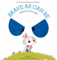 Witek, Jo - Brave As Can Be: A Book of Courage (Growing Hearts) - 9781419719233 - V9781419719233