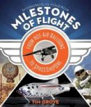 Grove, Tim - Milestones of Flight: From Hot-Air Balloons to SpaceShipOne - 9781419720031 - V9781419720031