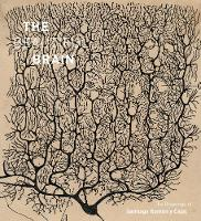 Larry W. Swanson, Eric Newman, Alfonso Araque - The Beautiful Brain: The Drawings of Santiago Ramon y Cajal - 9781419722271 - V9781419722271