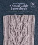 Gaughan, Norah - Norah Gaughan's Knitted Cable Sourcebook: A Breakthrough Guide to Knitting with Cables and Designing Your Own - 9781419722394 - V9781419722394