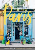 Tramuta, Lindsey - The New Paris: The People, Places & Ideas Fueling a Movement - 9781419724039 - V9781419724039