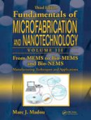 Madou, Marc J. - From MEMS to Bio-MEMS and Bio-NEMS: Manufacturing Techniques and Applications - 9781420055160 - V9781420055160