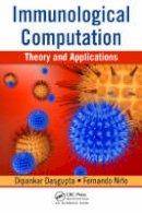 Dasgupta, Dipankar; Nino, Fernando - Immunological Computation - 9781420065459 - V9781420065459
