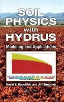 Radcliffe, David E.; Simunek, Jiri - Soil Physics with HYDRUS - 9781420073805 - V9781420073805