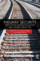 Young, Richard R., Gordon, Gary A., Plant, Jeremy F. - Railway Security: Protecting Against Manmade and Natural Disasters - 9781420080643 - V9781420080643