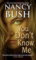 Bush, Nancy - You Don't Know Me - 9781420138610 - V9781420138610