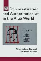 - Democratization and Authoritarianism in the Arab World (A Journal of Democracy Book) - 9781421414164 - V9781421414164