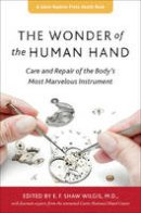 - The Wonder of the Human Hand: Care and Repair of the Body's Most Marvelous Instrument (A Johns Hopkins Press Health Book) - 9781421415482 - V9781421415482