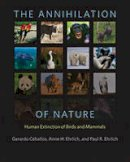 Ehrlich, Gerardo, Ehrlich, Anne H., Ehrlich, Paul R. - The Annihilation of Nature: Human Extinction of Birds and Mammals - 9781421417189 - V9781421417189