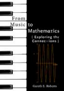 Roberts, Gareth E. - From Music to Mathematics: Exploring the Connections - 9781421419183 - V9781421419183