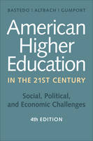 - American Higher Education in the Twenty-First Century: Social, Political, and Economic Challenges - 9781421419909 - V9781421419909