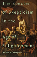 Matytsin, Anton M. - The Specter of Skepticism in the Age of Enlightenment - 9781421420523 - V9781421420523