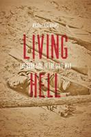 Adams, Michael C. C. - Living Hell: The Dark Side of the Civil War - 9781421421452 - V9781421421452