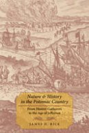 Rice, James D. - Nature and History in the Potomac Country: From Hunter-Gatherers to the Age of Jefferson - 9781421421513 - V9781421421513