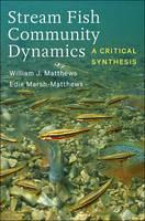 Matthews, William J., Marsh-Matthews, Edie - Stream Fish Community Dynamics: A Critical Synthesis - 9781421422022 - V9781421422022