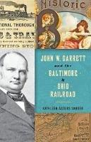 Sander, Kathleen Waters - John W. Garrett and the Baltimore and Ohio Railroad - 9781421422206 - V9781421422206