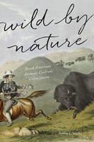 Smalley, Andrea L. - Wild by Nature: North American Animals Confront Colonization - 9781421422350 - V9781421422350